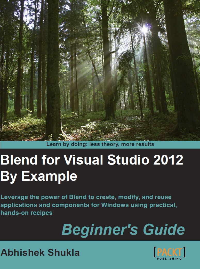 Blend for Visual Studio 2012 By Example: Beginner's Guide